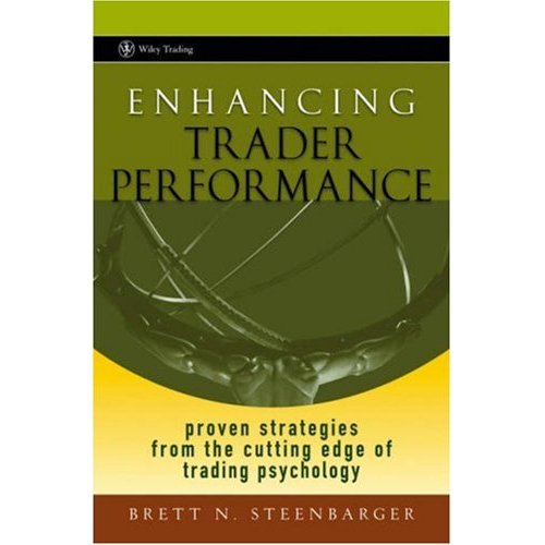 Enhancing Trader Performance: Proven Strategies From the Cutting Edge of Trading Psychology (Wiley Trading)