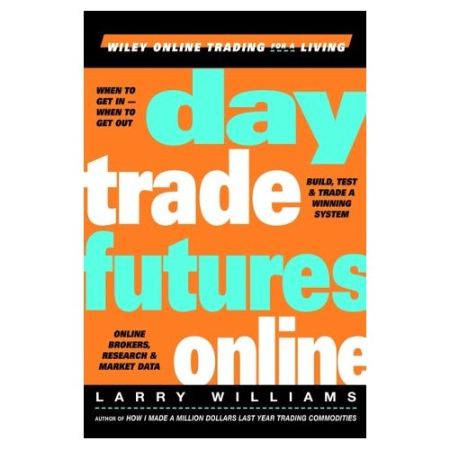 Day Trade Futures Online (Wiley Online Trading for a Living)