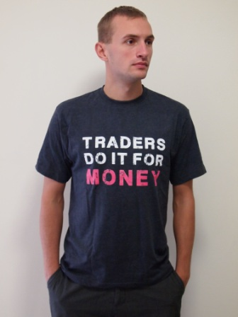 T-shirt: &#34Traders do it for money&#34