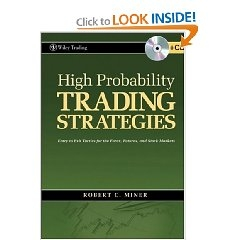 High Probability Trading Strategies: Entry to Exit Tactics for the Forex, Futures, and Stock Markets